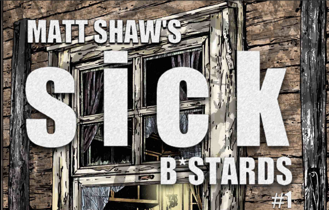 Graphic novel review: Sick B*stards issue #1